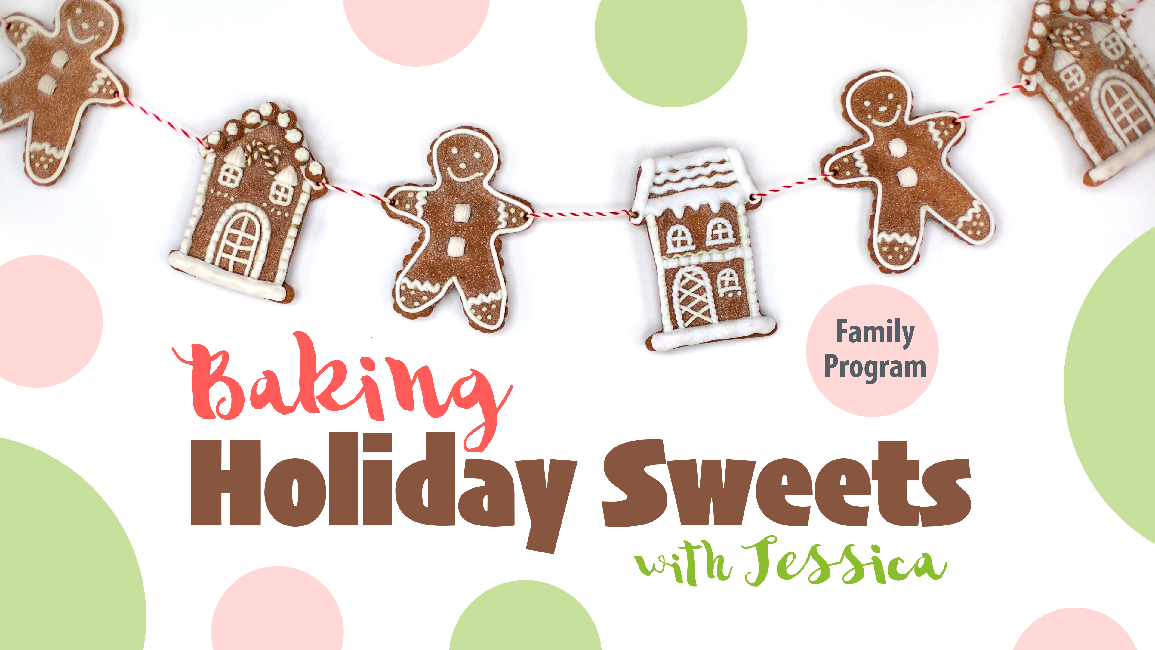 Baking Holiday Sweets with Jessica